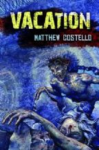 Vacation [signed hardcover] By Matthew Costello